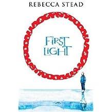 [(First Light )] [Author: Rebecca Stead] [Jun-2007]