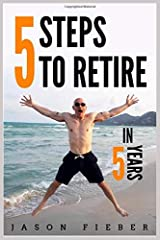 5 Steps To Retire In 5 Years Paperback