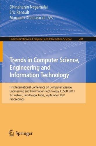 Trends in Computer Science, Engineering and Information Technology: First International Conference, CCSEIT 2011, Tirunelveli, Tamil Nadu, India, ... in Computer and Information Science) (Development Of Science And Technology In Tamil)