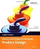 A Level Design and Technology for Edexcel: Product Design: Graphic Products (Edexcel A Level Design and Technology: Product Design - Graphic Products)