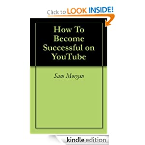 How To Become Successful on YouTube Sam Morgan