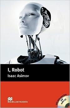 Book I, Robot Pack: Pre-intermediate Level (Macmillan Reader) (Macmillan Readers) by Isaac Asimov published by Macmillan ELT (2008)