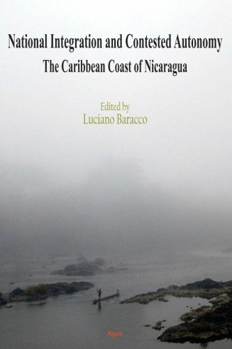 Book cover from National Integration and Contested Autonomy: The Caribbean Coast of Nicaraguaby Luciano Baracco