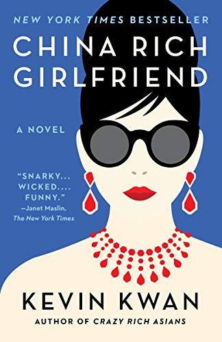 China Rich Girlfriend: A Novel (Crazy Rich Asians Trilogy)