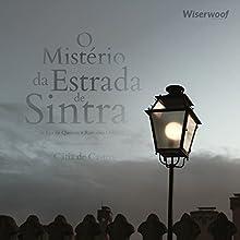 O Mistério da Estrada de Sintra Audiobook by Eça de Queirós, Ramalho Ortigão Narrated by Cátia de Castro