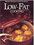 Better Homes and Gardens Low-Fat Cooking, Better Homes and Gardens Editors, 0696015153