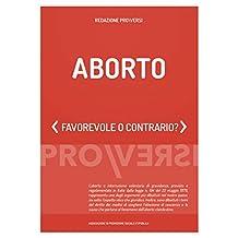 Aborto: Favorevole o contrario? (Italian Edition)