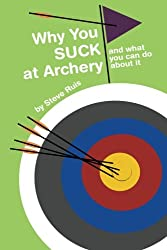 Why You Suck at Archery