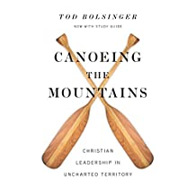 Canoeing in the Mountains - Christian Leadership in Uncharted Territory