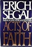 Acts of Faith, Erich Segal, 0385423438