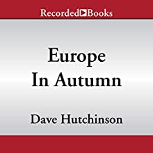 Europe in Autumn Audiobook by Dave Hutchinson Narrated by Graham Rowat