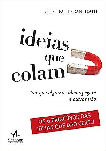Ideias que Colam: por que Algumas Ideias Pegam e Outras Não | Amazon.com.br