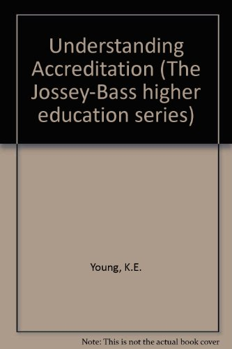Understanding Accreditation (The Jossey-Bass higher education series)