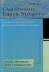 Cutaneous Laser Surgery: The Art & Science of Selective Photothermolysis, 2e