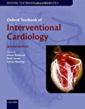 Oxford Textbook of Interventional Cardiology (Oxford Textbooks in Cardiology)