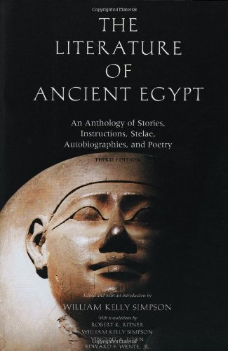 The Literature of Ancient Egypt: An Anthology of Stories, Instructions, Stelae, Autobiographies, and Poetry: An Anthology of Stories, Instructions and Poetry by William Kelly Simpson (2003-11-28)