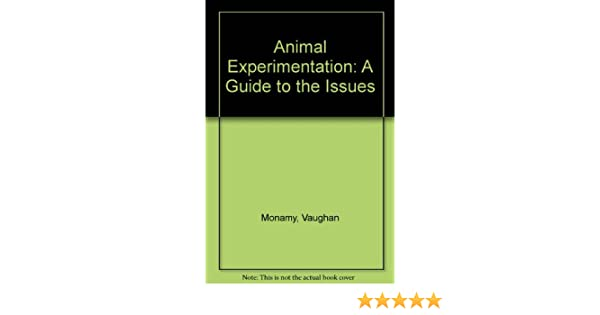 Amazon.com: Animal Experimentation: A Guide to the Issues ...
