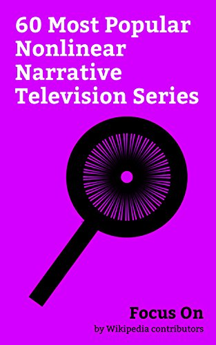 Focus On: 60 Most Popular Nonlinear Narrative Television Series: Legion (TV series), This Is Us (TV series), The Walking Dead (TV series), The Flash (2014 ... The Vampire Diaries, etc. (English Edition)