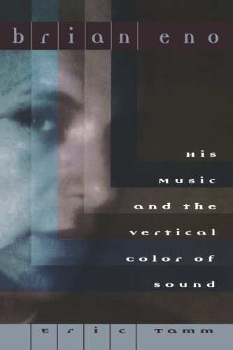 Brian Eno: His Music And The Vertical Color Of Sound [Eric Tamm] (Tapa Blanda)