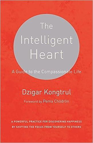 Amazon.com: The Intelligent Heart: A Guide to the Compassionate Life  (9781611801781): Dzigar Kongtrul, Joseph Waxman, Pema Chodron: Books