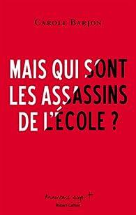 Mais qui sont les assassins de l'école ? par Carole Barjon