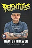 Books : Relentless: Changing Lives by Disrupting the Educational Norm