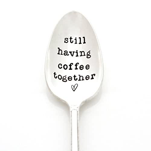 Still Having Coffee Together. Hand Stamped Coffee Spoon. Stamped Silverware with Messages by Milk & Honey. Part of the Martha Stewart American Made Market.