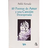 20 Poemas de Amor y una Cancion Desesperada (Spanish...