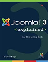 Joomla! 3 Explained: Your Step-by-Step Guide, 2nd Edition Front Cover