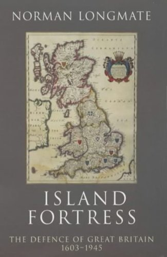 Island Fortress - Island Fortress: The Defence of Great Britian 1606-1945