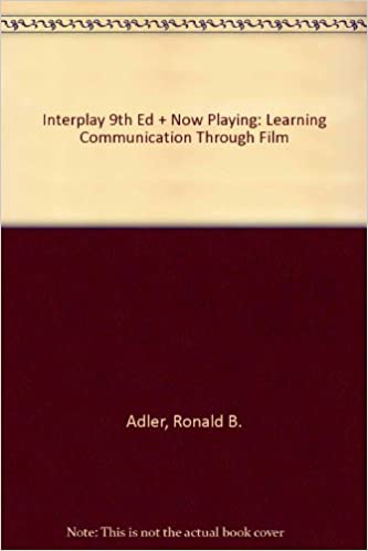 Interplay Ninth Edition And Now Playing Learning Communication Through Film Pck