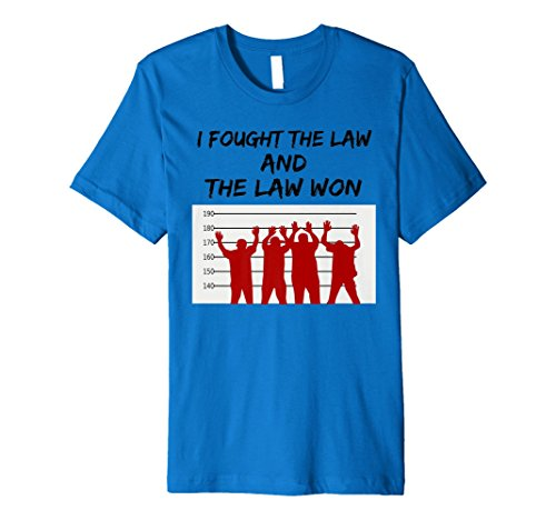 I Fought The Law and The Law Won T-Shirt for Rebels]()