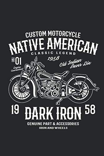 Custom Motorcycle Native American Dark Iron: 110 Pages Dotted Lined Paper: 6 x 9 Large) Sketching, Drawing and Creative Doodling. Notebook and Sketchbook to Draw and Journal (Workbook and Handbook)