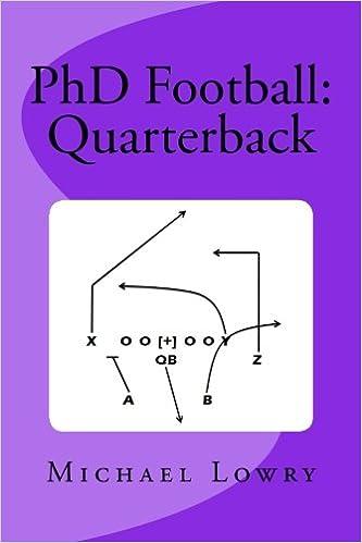 Phd Football Quarterback Volume 4 Mr Michael J Lowry