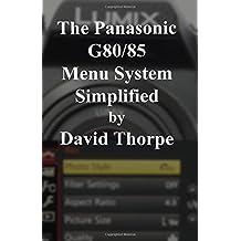 The Panasonic G80/85 Menu System Simplified