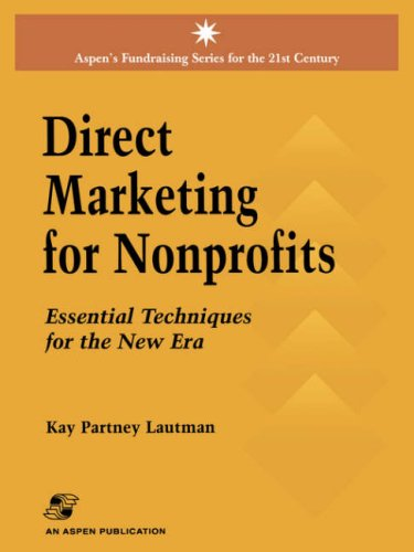 Direct Marketing for Nonprofits: Essential Techniques for the New Era (Aspen's Fundraising Series for the 21st Century)