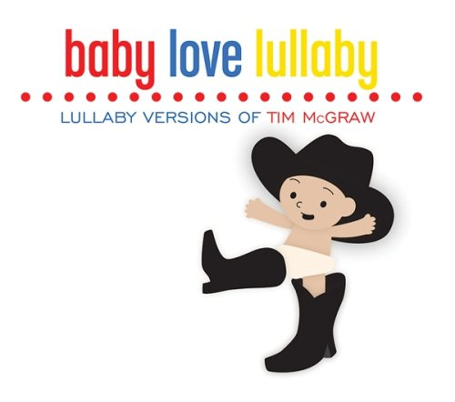 Baby Love Lullaby: Lullaby Versions of Tim Mcgraw
