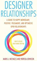 Designer Relationships: A Guide To Happy Monogamy