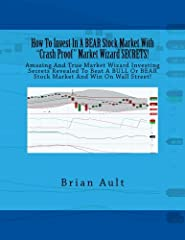 You'll learn How To Invest In A BEAR Stock Market With CRASH PROOF Market Wizard SECRETS!       You'll receive charting TOOLS, investing and trading INFORMATION that will help you to SEE IN ADVANCE both BULL AND BEAR stock market advan...