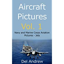 Aircraft Pictures Vol. 1; Navy and Marine Corps Aviation Pictures - Jets