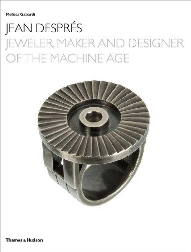 Jean Despres: Jeweler, Maker, and Designer of the Machine ()