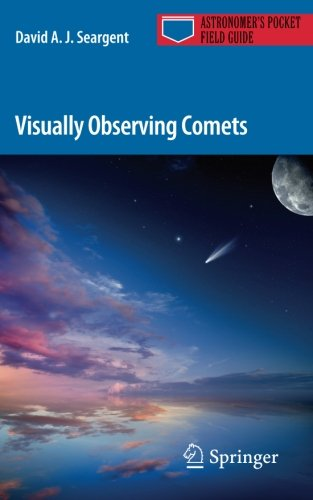 Visually Observing Comets (Astronomer's Pocket Field Guide)