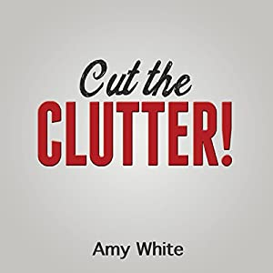 Cut the Clutter Audiobook
