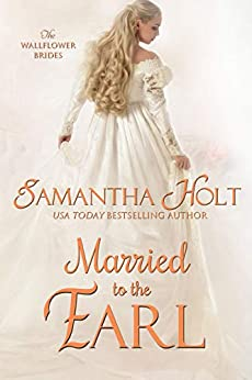 Married to the Earl (The Wallflower Brides Book 3) by [Holt, Samantha]