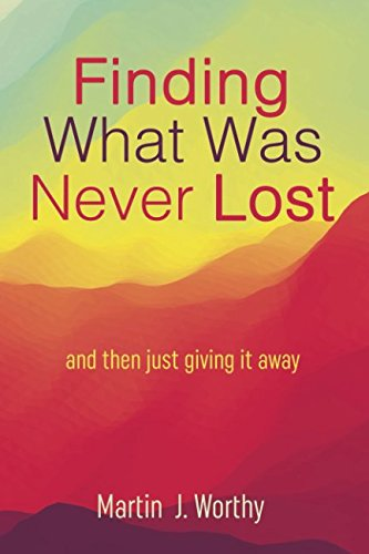 Finding What Was Never Lost: and then just giving it away. Text fb2 book
