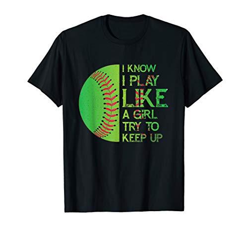 I Know I Play Softball Like A Girl Try To Keep Up T-Shirt ()