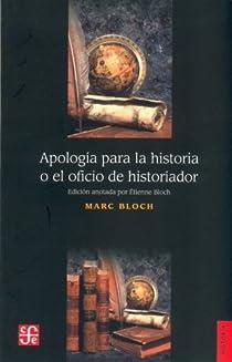 Apologia Para La Historia O El Oficio de Historiador par Bloch
