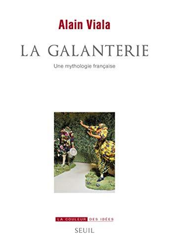 GALANTERIE, UNE MYTHOLOGIE FRANCAISE (LA) par  ALAIN VIALA (Paperback)