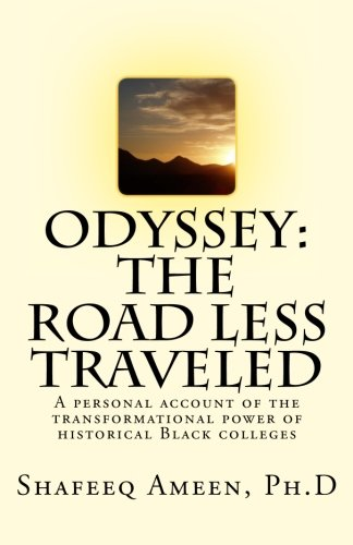 Read Online Odyssey: The Road Less Traveled: A personal account of the transformational power of historical Black colleges pdf