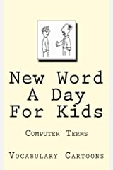 New Word A Day For Kids: Computer Terms (Vocabulary Cartoons) (Volume 1) Paperback